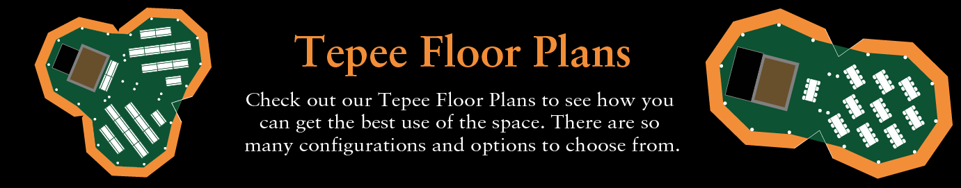 Tepee Floor Plans